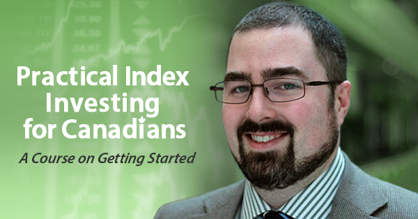 Practical Index Investing for Canadians course: register now to learn how to invest!